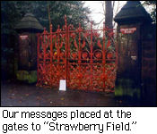 Our messages placed at the gate to Strawberry Field.